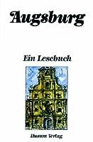 Augsburg. Ein Lesebuch