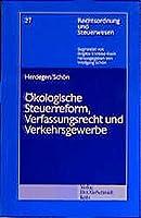 Oekologische Steuerreform, Verfassungsrecht und Verkehrsgewerbe