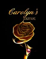 Carolyn 's Journal: 8.5x11 Journal, Notebook, Diary Keepsake for Women & Girls! Gold on Black Journal to Write in for Women has 120 pages and 58 Inspiring Quotes from Famous Women and Leaders. (PersonalizeMe™ NameSake journals)