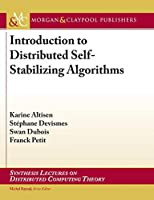Introduction to Distributed Self-stabilizing Algorithms (Synthesis Lectures on Distributed Computing Theory)