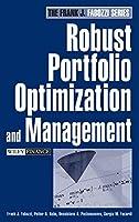 Robust Portfolio Optimization and Management (Frank J. Fabozzi Series)