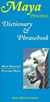 Maya-English/English-Maya Dictionary and Phrasebook (Dictionary & Phrasebook)