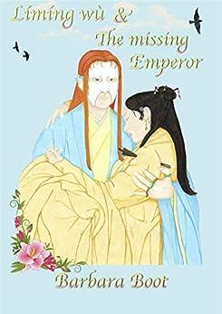 [Boot, Barbara]のLímíng wù & The missing Emperor (English Edition)