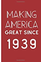 Making America Great Since 1939: 80th Birthday Gifts - 1939 Birthday gift 120 pages Journal Blank lined notebook - Great Christmas Gift For 80th birthday Funny gift for men or women