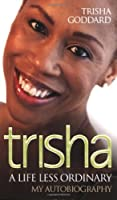 Trisha: A Life Less Ordinary