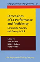 Dimensions of L2 Performance and Proficiency: Complexity, Accuracy and Fluency in SLA (Language Learning & Language Teaching)