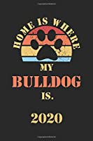 BULLDOG 2020: Monthly Weekly Daily Planner | Cute Dog Owner Calendar 2020 | Simple Dated Week Day Month Pocket Calendar For Pets Lover | Dog Mom Dad Daily Agenda Schedule Organizer For School Family Work | 136 Sites | 6x9 | Gift For Pet Mother