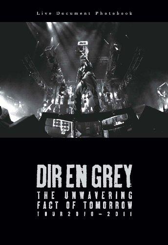 DIR EN GREY / THE UNWAVERING FACT OF TOMORROW TOUR2010-2011  Live Document Photobook