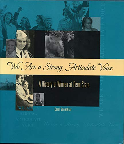 Download We Are a Strong, Articulate Voice: A History of Women at Penn State 0271028572