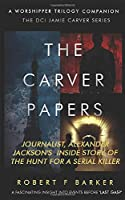 The Carver Papers - A Worshipper Trilogy Companion (DCI Jamie Carver)