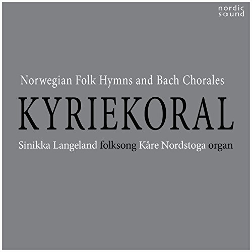 Kyriekoral: Norwegian Folk Hymns And Bach Chorales