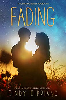 Fading (The Fading Series Book 1) by [Cipriano, Cindy]