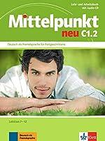 Mittelpunkt Neu Zweibandig: Lehr- und Arbeitsbuch C1.2 Lektion 7-12 & CD zum A