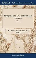 Les Reports de Sr. Creswell Levinz, ... En Trois Parts: Le Primer Part ... Le Second Part Containant Cases Oye & Determin En Bank Le Roy ... Le Tierce Part, de Divers. of 3; Volume 2