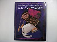Making Embroidered Bags and Purses