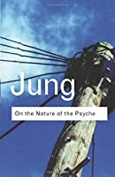 On the Nature of the Psyche (Routledge Classics) by C.G. Jung(2001-07-16)
