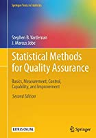 Statistical Methods for Quality Assurance: Basics, Measurement, Control, Capability, and Improvement (Springer Texts in Statistics)