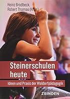 Steinerschulen heute: Ideen und Praxis der Waldorfpaedagogik