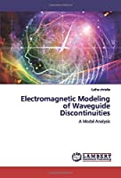 Electromagnetic Modeling of Waveguide Discontinuities: A Modal Analysis