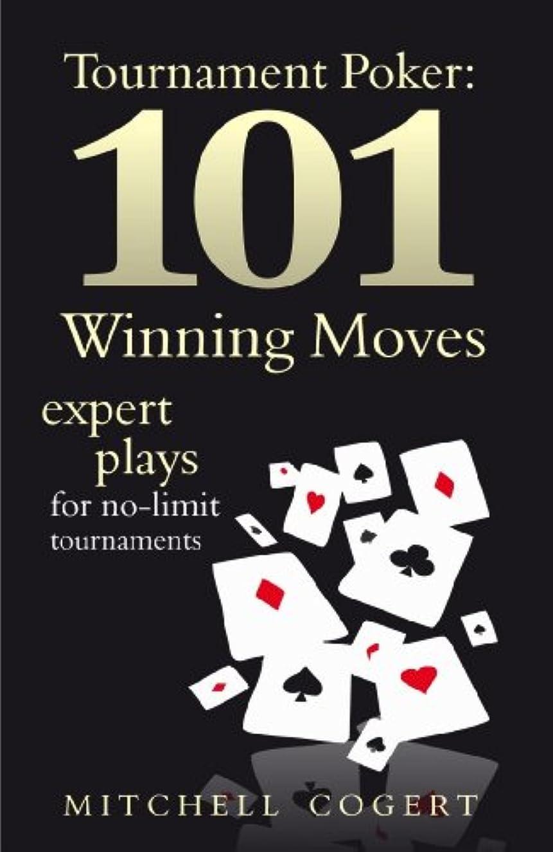 効率的熱狂的な周術期Tournament Poker: 101 Winning Moves. Expert Plays For No-Limit Tournaments (English Edition)
