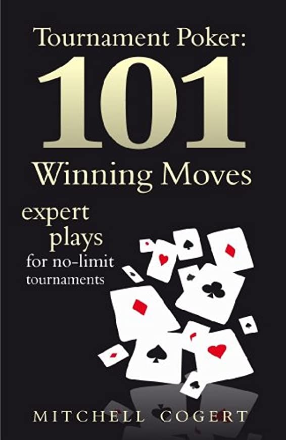 Tournament Poker: 101 Winning Moves. Expert Plays For No-Limit Tournaments (English Edition)