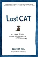 Lost Cat: A True Story of Love, Desperation, and GPS Technology by Caroline Paul(2013-04-09)