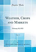 Weather, Crops and Markets, Vol. 3: February 10, 1923 (Classic Reprint)