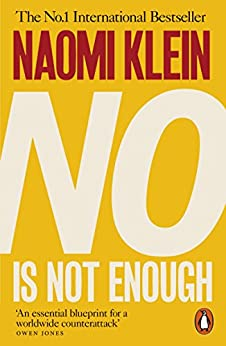 No Is Not Enough: Defeating the New Shock Politics by [Klein, Naomi]