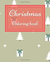 Christmas Coloring Book: Christmas Coloring Book For Kids, A Colouring Book Full Of Adorable Pictures Is A Perfect Christmas Gift For Kids