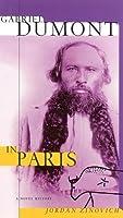 Gabriel Dumont in Paris: A Novel History (Part of Currents, an Interdisciplinary Series)
