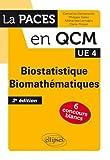 Biostatistique Biomathématiques UE4 La PACES en QCM 6 Concours Blancs