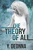 The Theory Of All: The Virtuous Trilogy