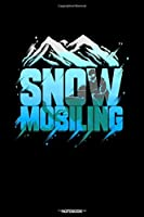 Snowmobiling: Dot Grid Journal 6x9 – Snowmobiling Notebook I Gift for Snowmobile Rider and Winter Sports Fans