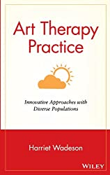 Art Therapy Practice: Innovative Approaches with Diverse Populations