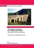 The Spoken Language in a Multimodal Context. Description, Teaching, Translation