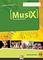 MusiX 1. Schuelerarbeitsheft 1 B: Das Kursbuch Musik 1. Klasse 6