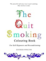 The Quit Smoking Colouring Book: For Self-Hypnosis and Reconditioning