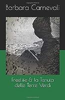 FreeLife & la Tenuta delle Terre Verdi