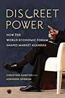 Discreet Power: How the World Economic Forum Shapes Market Agendas (Emerging Frontiers in the Global Economy)