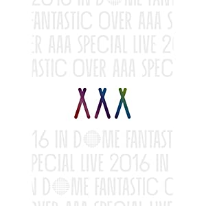 AAA Special Live 2016 in Dome -FANTASTIC OVER- [DVD]