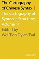 The Cartography of Chinese Syntax: The Cartography of Syntactic Structures, Volume 11 (Oxford Studies in Comparative Syntax) by Unknown(2015-08-04)