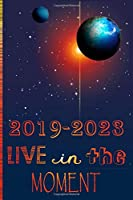 2019-2023  LIVE in the MOMENT: Motivational & Insperational