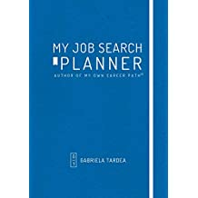 My Job Search Planner: AUTHOR OF MY OWN CAREER PATH (Career Planner Book 1)