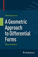 A Geometric Approach to Differential Forms by David Bachman(2011-11-04)