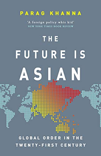 The Future Is Asian: Global Order in the Twenty-first Century (English Edition)