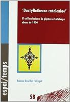 Dactyliothecae Cataloniane : el col-leccionisme de glíptica a Catalunya abans de 1900