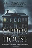 Carlton House: A Supernatural Thriller