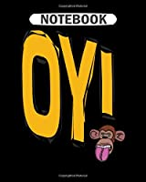 Notebook: oymonkey theoriginalopie  College Ruled - 50 sheets, 100 pages - 8 x 10 inches