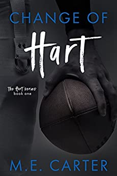 Change of Hart: A Football Romance (The Hart Series Book 1) by [Carter, ME]