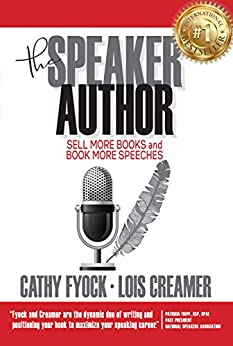 The Speaker Author: Sell More Books and Book More Speeches by [Fyock, Cathy, Creamer, Lois]